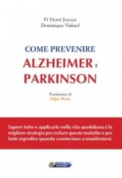Come prevenire Alzheimer e Parkinson  Henry Joyeux Dominique Vialard  Nuova Ipsa Editore