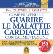 Come prevenire e guarire le Malattie Cardiache con l'Alimentazione (Copertina rovinata)  Caldwell B. Esselstyn   Macro Edizioni