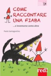 Come raccontare una fiaba  Paola Santagostino   Red Edizioni
