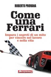 Come una Ferrari  Roberto Provana   L'Età dell'Acquario Edizioni