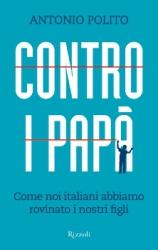 Contro i papà  Antonio Polito   Rizzoli