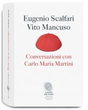 Conversazioni con Carlo Maria Martini  Vito Mancuso Eugenio Scalfari  Fazi Editore