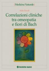 Correlazioni Cliniche tra Omeopatia e Fiori di Bach  Aldo Ercoli   Tecniche Nuove