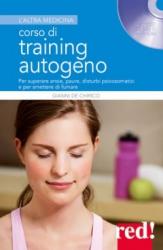Corso di training autogeno (con CD Audio)  Gianni De Chirico   Red Edizioni