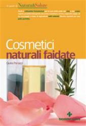 Cosmetici naturali faidate  Giulia Penazzi   Tecniche Nuove