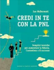 Credi in te con la PNL  Ian McDermott   Edizioni il Punto d'Incontro