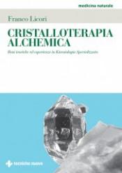 Cristalloterapia Alchemica  Franco Licori   Tecniche Nuove