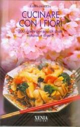 Cucinare con i fiori (Vecchia edizione)  Lidia Origlia   Xenia Edizioni