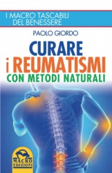 Curare i Reumatismi con Metodi Naturali  Paolo Giordo   Macro Edizioni