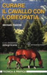 Curare il Cavallo con l'Omeopatia  Michael Rakow   Edagricole