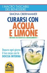 Curarsi con Acqua e Limone. Metodo Naturopatia Oberhammer (Copertina rovinata)  Simona Oberhammer   Macro Edizioni