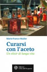 Curarsi con l'aceto  Marie-France Muller   L'Età dell'Acquario Edizioni