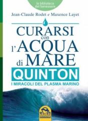Curarsi con l'Acqua di Mare - Quinton  Jean-Claude Rodet Maxence Layet  Macro Edizioni