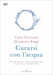 Curarsi con l'acqua (+DVD)  Catia Trevisani Elisabetta Poggi  Edizioni Enea