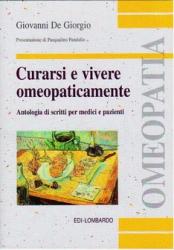 Curarsi e vivere omeopaticamente  Giovanni De Giorgio   Edi-Lombardo