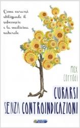 Curarsi senza controindicazioni  Max Corradi   Nuova Ipsa Editore