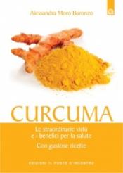 Curcuma  Alessandra Moro Buronzo   Edizioni il Punto d'Incontro