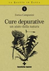 Cure depurative. Un aiuto dalla natura  Enrica Campanini   Tecniche Nuove