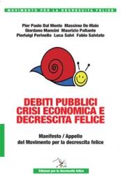 Debiti Pubblici, Crisi Economica e Decrescita Felice  Maurizio Pallante   Editrice per la Decrescita Felice