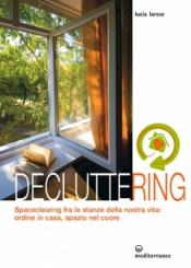 Decluttering  Lucia Larese   Edizioni Mediterranee