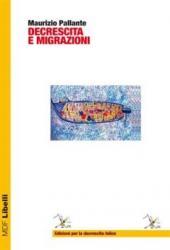 Decrescita e migrazioni  Maurizio Pallante   Editrice per la Decrescita Felice