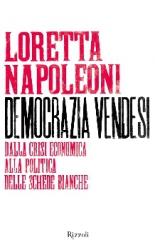 Democrazia vendesi  Loretta Napoleoni   Rizzoli