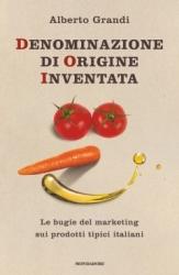 Denominazione di origine inventata  Alberto Grandi   Mondadori