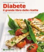 Diabete - il grande libro delle ricette  Fiona Hunter Heather Whinney  Tecniche Nuove