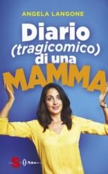 Diario (tragicomico) di una mamma  Angela Langone   Sonda Edizioni