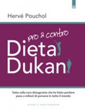 Dieta Dukan pro e contro  Hervé Pouchol   Edizioni il Punto d'Incontro