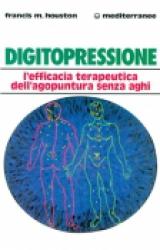 Digitopressione  Francis M. Houston   Edizioni Mediterranee