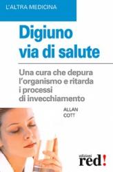 Digiuno via di salute  Allan Cott   Red Edizioni