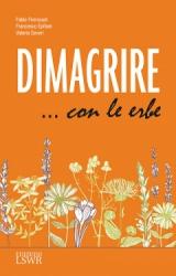 Dimagrire con le erbe  Fabio Firenzuoli Francesco Epifani Valeria Severi Lswr