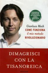Dimagrisci con la tisanoreica  Gianluca Mech   Mondadori