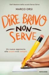 Dire bravo non serve  Marco Orsi   Mondadori