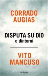 Disputa su Dio e dintorni  Corrado Augias Vito Mancuso  Mondadori