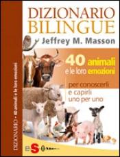 Dizionario bilingue 40 animali e le loro emozioni  Jeffrey M. Masson   Sonda Edizioni