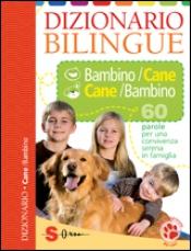 Dizionario bilingue Bambino/Cane Cane/Bambino  Roberto Marchesini   Sonda Edizioni