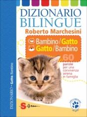 Dizionario bilingue Bambino/Gatto Gatto/Bambino  Roberto Marchesini   Sonda Edizioni