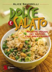 Dolce e salato  Alice Savorelli   Sonda Edizioni
