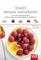 Dolci senza zucchero  Philippe Conticini   Red Edizioni