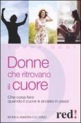 Donne che ritrovano il cuore  Monica Amarini Colosimo   Red Edizioni