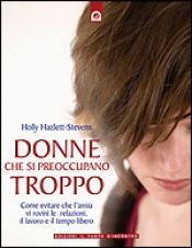 Donne che si preoccupano troppo  Holly Hazlett-Stevens   Edizioni il Punto d'Incontro