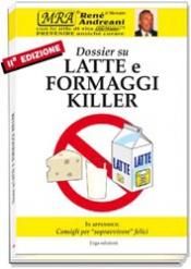 Dossier su 'Latte e formaggi killer'  René Andreani Lorenzo Ramaciotti  Erga Edizioni