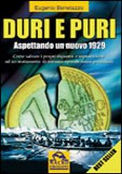 Duri e Puri. Aspettando un Nuovo 1929  Eugenio Benetazzo   Macro Edizioni
