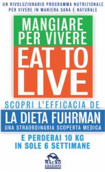 Eat to Live - Mangiare per Vivere (Copertina rovinata)  Joel Fuhrman   Macro Edizioni