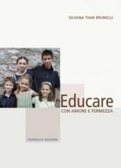 Educare con amore e fermezza  Silvana Brunelli   Podresca Edizioni