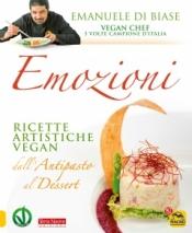 Emozioni. 40 Ricette artistiche vegan  Emanuele Di Biase   Macro Edizioni