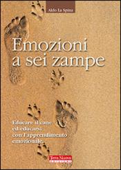 Emozioni a sei zampe  Aldo La Spina   Terra Nuova Edizioni