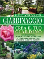 Enciclopedia del giardinaggio di autori vari sconto 30 for Crea il tuo giardino